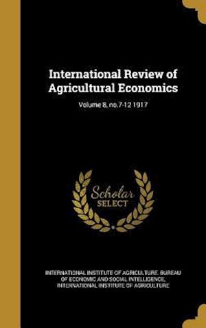 Bog, hardback International Review of Agricultural Economics; Volume 8, No.7-12 1917