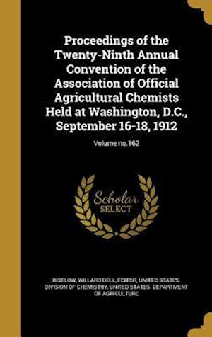 Bog, hardback Proceedings of the Twenty-Ninth Annual Convention of the Association of Official Agricultural Chemists Held at Washington, D.C., September 16-18, 1912