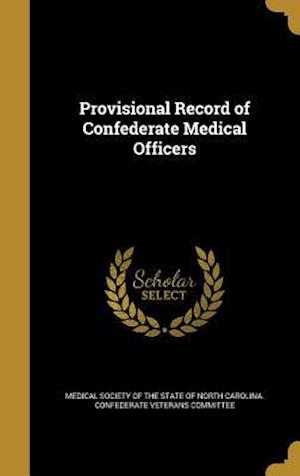Bog, hardback Provisional Record of Confederate Medical Officers