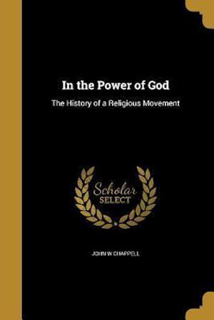 Bog, paperback In the Power of God af John W. Chappell
