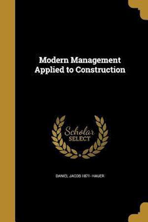 Bog, paperback Modern Management Applied to Construction af Daniel Jacob 1871- Hauer