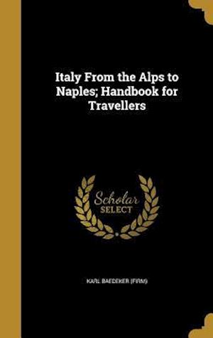 Bog, hardback Italy from the Alps to Naples; Handbook for Travellers