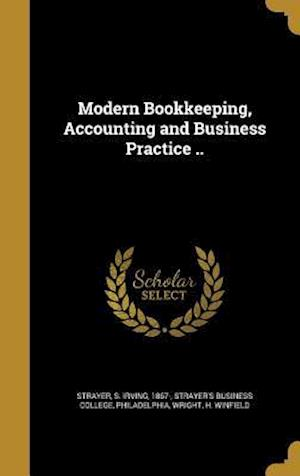 Bog, hardback Modern Bookkeeping, Accounting and Business Practice ..