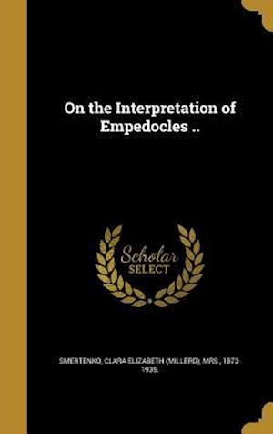 Bog, hardback On the Interpretation of Empedocles ..