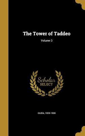 Bog, hardback The Tower of Taddeo; Volume 3
