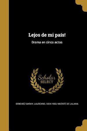 Bog, paperback Lejos de Mi Pais! af Vicente De Lalama