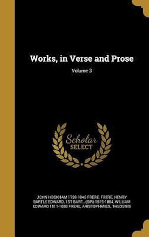 Bog, hardback Works, in Verse and Prose; Volume 3 af John Hookham 1769-1846 Frere, William Edward 1811-1880 Frere