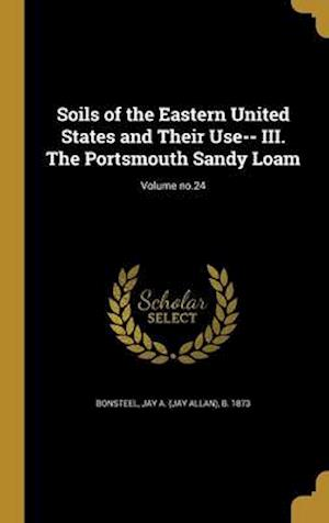 Bog, hardback Soils of the Eastern United States and Their Use-- III. the Portsmouth Sandy Loam; Volume No.24