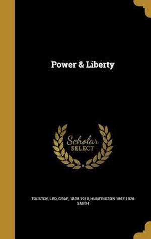 Bog, hardback Power & Liberty af Huntington 1857-1926 Smith