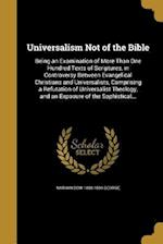 Universalism Not of the Bible af Nathan Dow 1808-1896 George