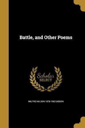 Bog, paperback Battle, and Other Poems af Wilfrid Wilson 1878-1962 Gibson