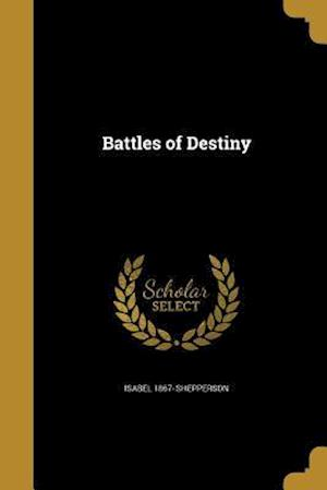 Bog, paperback Battles of Destiny af Isabel 1867- Shepperson