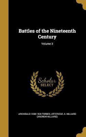 Bog, hardback Battles of the Nineteenth Century; Volume 3 af Archibald 1838-1900 Forbes