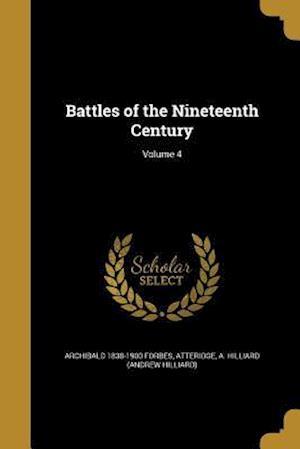 Bog, paperback Battles of the Nineteenth Century; Volume 4 af Archibald 1838-1900 Forbes