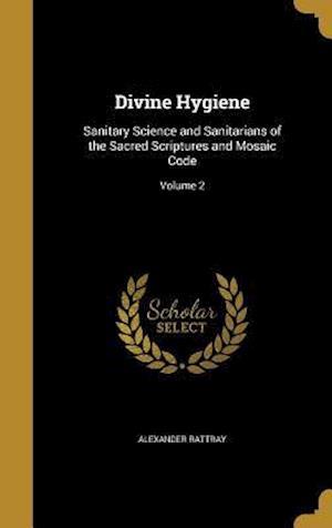 Bog, hardback Divine Hygiene af Alexander Rattray
