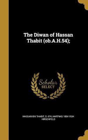Bog, hardback The Diwan of Hassan Thabit (OB.A.H.54); af Hartwig 1854-1934 Hirschfeld