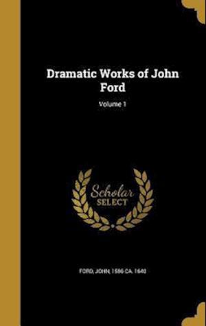 Bog, hardback Dramatic Works of John Ford; Volume 1