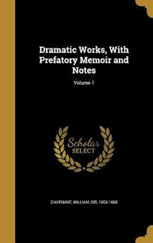 Bog, hardback Dramatic Works, with Prefatory Memoir and Notes; Volume 1