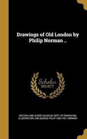Bog, hardback Drawings of Old London by Philip Norman .. af Philip 1842-1931 Norman