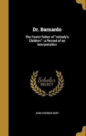 Bog, hardback Dr. Barnardo af John Herridge Batt