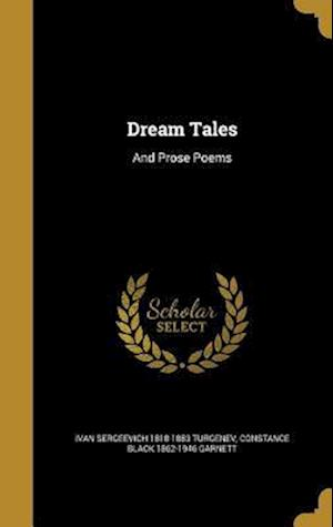 Bog, hardback Dream Tales af Constance Black 1862-1946 Garnett, Ivan Sergeevich 1818-1883 Turgenev