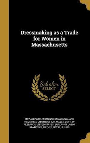 Bog, hardback Dressmaking as a Trade for Women in Massachusetts af May Allinson