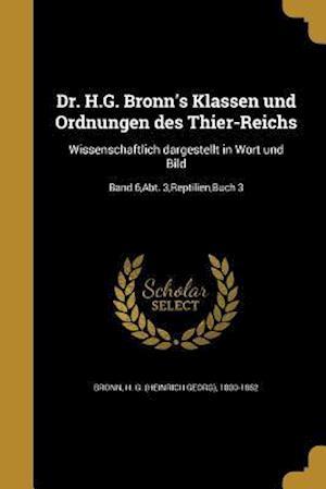 Bog, paperback Dr. H.G. Bronn's Klassen Und Ordnungen Des Thier-Reichs