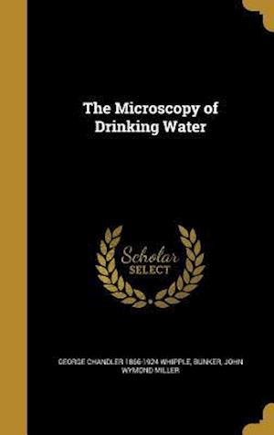 Bog, hardback The Microscopy of Drinking Water af George Chandler 1866-1924 Whipple