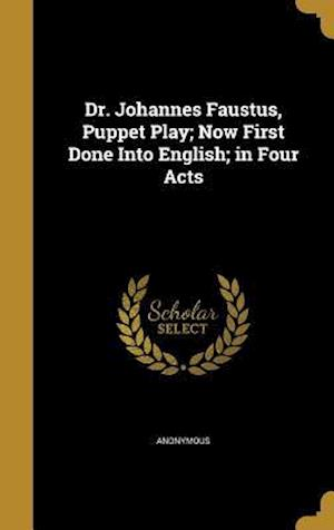 Bog, hardback Dr. Johannes Faustus, Puppet Play; Now First Done Into English; In Four Acts