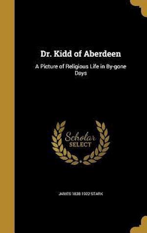 Bog, hardback Dr. Kidd of Aberdeen af James 1838-1922 Stark
