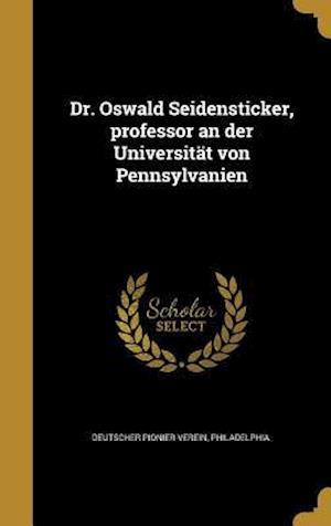 Bog, hardback Dr. Oswald Seidensticker, Professor an Der Universitat Von Pennsylvanien