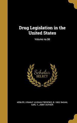 Bog, hardback Drug Legislation in the United States; Volume No.98