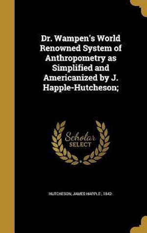 Bog, hardback Dr. Wampen's World Renowned System of Anthropometry as Simplified and Americanized by J. Happle-Hutcheson;