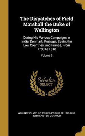 Bog, hardback The Dispatches of Field Marshall the Duke of Wellington af John 1790-1845 Gurwood