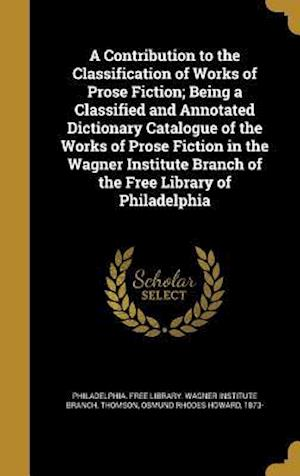 Bog, hardback A Contribution to the Classification of Works of Prose Fiction; Being a Classified and Annotated Dictionary Catalogue of the Works of Prose Fiction in