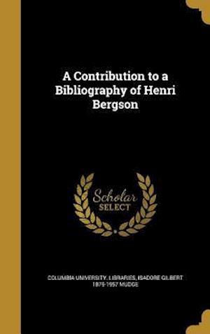 Bog, hardback A Contribution to a Bibliography of Henri Bergson af Isadore Gilbert 1875-1957 Mudge