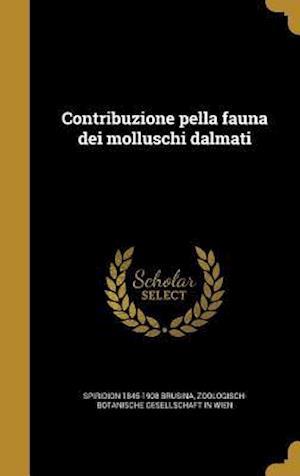 Bog, hardback Contribuzione Pella Fauna Dei Molluschi Dalmati af Spiridion 1845-1908 Brusina