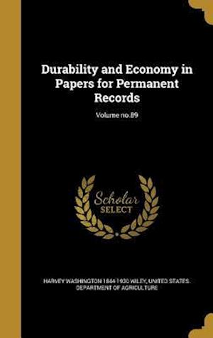 Bog, hardback Durability and Economy in Papers for Permanent Records; Volume No.89 af Harvey Washington 1844-1930 Wiley