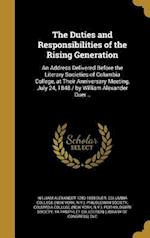 The Duties and Responsibilities of the Rising Generation af William Alexander 1780-1858 Duer