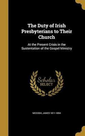 Bog, hardback The Duty of Irish Presbyterians to Their Church