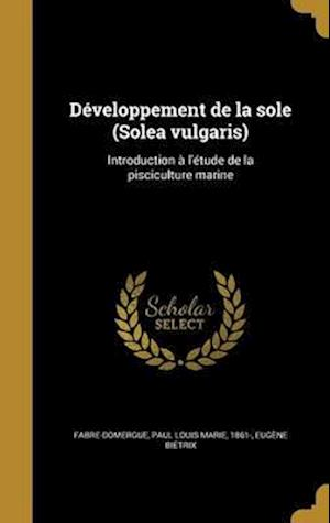 Bog, hardback Developpement de La Sole (Solea Vulgaris) af Eugene Bietrix