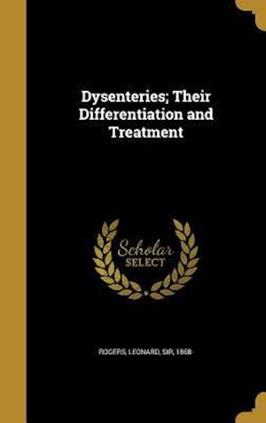 Bog, hardback Dysenteries; Their Differentiation and Treatment