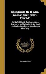 Eachdraidh Na H-Alba, Anns A' Bheil Gearr-Iomradh af Angus MacKenzie