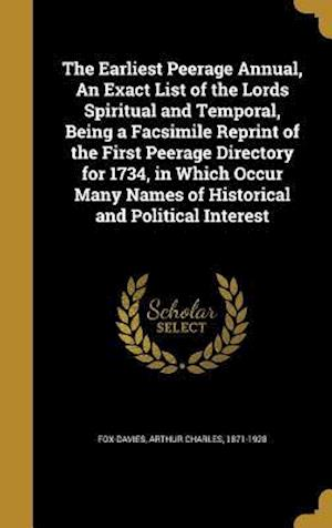 Bog, hardback The Earliest Peerage Annual, an Exact List of the Lords Spiritual and Temporal, Being a Facsimile Reprint of the First Peerage Directory for 1734, in