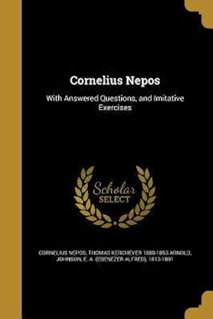 Bog, paperback Cornelius Nepos af Thomas Kerchever 1800-1853 Arnold, Cornelius Nepos