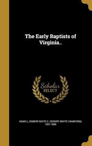 Bog, hardback The Early Baptists of Virginia..