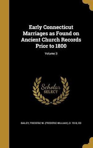 Bog, hardback Early Connecticut Marriages as Found on Ancient Church Records Prior to 1800; Volume 3