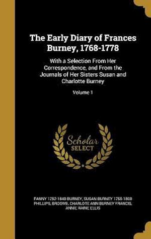 Bog, hardback The Early Diary of Frances Burney, 1768-1778 af Fanny 1752-1840 Burney, Susan Burney 1755-1800 Phillips