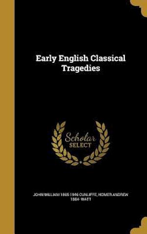Bog, hardback Early English Classical Tragedies af John William 1865-1946 Cunliffe, Thomas 1532-1584 Norton