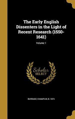 Bog, hardback The Early English Dissenters in the Light of Recent Research (1550-1641); Volume 1